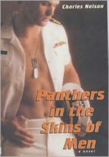 Panthers In The Skins Of Men - Charles Nelson