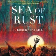 Sea of Rust - C. Robert Cargill, Eva Kaminsky