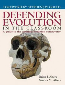 Defending Evolution: A Guide to the Creation / Evolution Controversy - Brian J. Alters, Sandra Alters