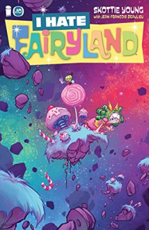 I Hate Fairyland #10 - Skottie Young,Skottie Young,Jean-Francois Beaulieu