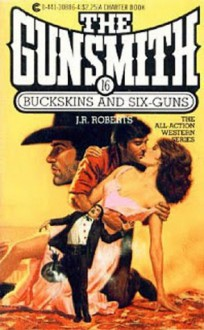 Buckskins and Six-Guns - J R Roberts
