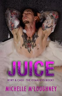 Juice: The O'Malleys Book 1, contemporary Adult Romance - Michelle McLoughney