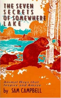 The Seven Secrets of Somewhere Lake (Living Forest Series, Volume 7) - Sam Campbell
