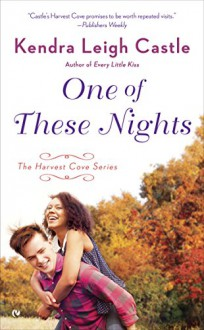One of These Nights: The Harvest Cove Series - Kendra Leigh Castle
