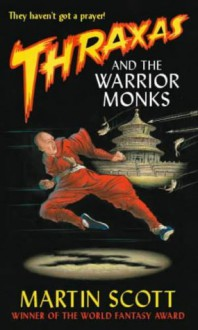 Thraxas and the Warrior Monks - Martin Scott