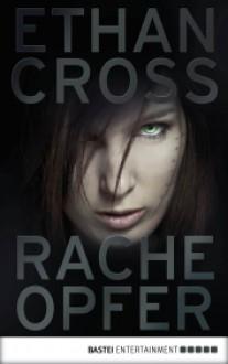 Racheopfer - Ethan Cross, Dietmar Schmidt