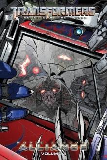 The Transformers: Alliance - The Revenge of the Fallen Movie Prequel #3 - Chris Mowry, Alex Milne