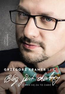 Bog jest dobry - Grzegorz Kramer