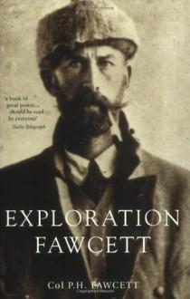 Exploration Fawcett - Col. Percy Fawcett
