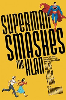 Superman Smashes the Klan - Gene Luen Yang, Gurihiru
