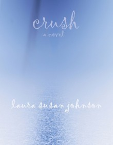 crush - Laura Susan Johnson