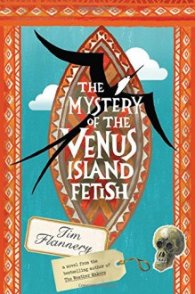 The Mystery of the Venus Island Fetish - Tim Flannery