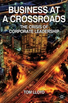 Business at a Crossroads - Tom Lloyd