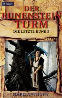Der Runensteinturm - Mark Anthony, Andreas Decker