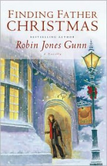 Finding Father Christmas: A Novella - Robin Jones Gunn
