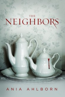 The Neighbors - Ania Ahlborn