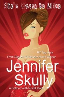 She's Gotta Be Mine - Jennifer Skully