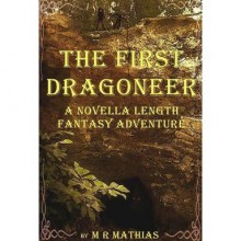 The First Dragoneer (The Dragoneers Saga, #0) - M.R. Mathias