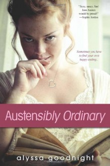 Austensibly Ordinary - Alyssa Goodnight