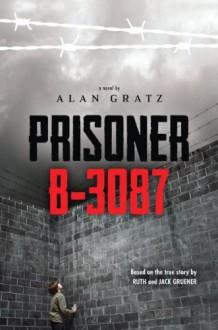 Prisoner B-3087 - Alan Gratz