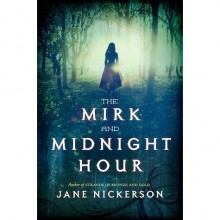 The Mirk and Midnight Hour (Strands of Bronze and Gold, #2) - Jane Nickerson