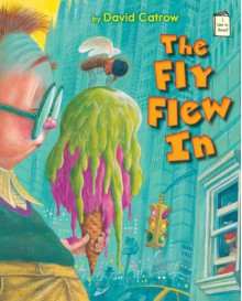 The Fly Flew in - David Catrow