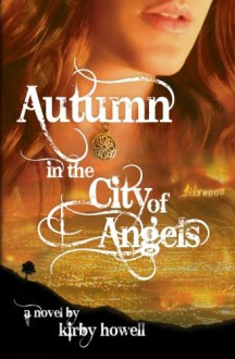 Autumn in the City of Angels (The Autumn Series, #1) - Kirby Howell