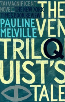 The Ventriloquist's Tale - Pauline Melville