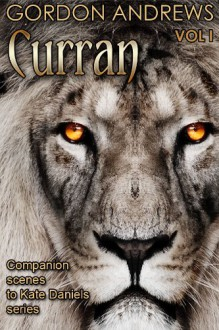 Curran: Volume I (Curran POV) - Ilona Andrews;Gordon Andrews