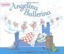 Angelina Ballerina - Katharine Holabird