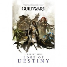 Edge of Destiny (Guild Wars, #2) - J. Robert King