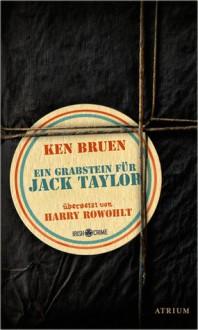 Ein Grabstein für Jack Taylor - Ken Bruen