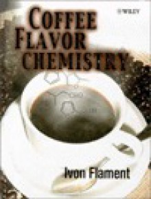 Coffee Flavor Chemistry - Ivon Flament
