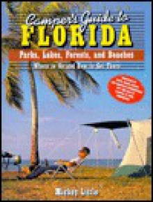 Camper's Guide to Florida: Parks, Lakes, Forests, and Beaches - Mickey Little, Mildred J. Little