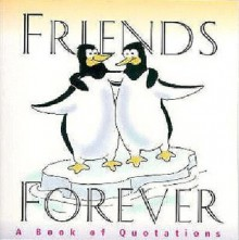 Friends Forever, A Book Of Quotations - Peggy Bresnick