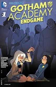 Gotham Academy: Endgame (2015-) #1 - Becky Cloonan,Brenden Fletcher,Karl Kerschl