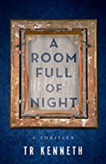 A Room Full of Night - Kenneth Grahame