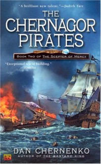 The Chernagor Pirates: Book Two of the Scepter of Mercy - Dan Chernenko