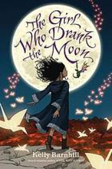 The Girl Who Drank the Moon - Kelly Barnhill