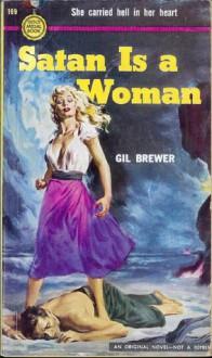 Satan Is a Woman - Gil Brewer