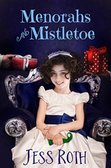 Menorahs and Mistletoe (2015 Advent Calendar - Sleigh Ride) - Jess Roth