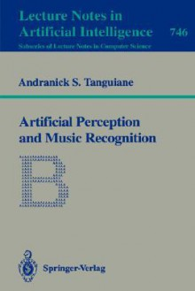 Artificial Perception and Music Recognition - Andranick S. Tanguiane