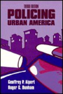Policing Urban America - Geoffrey P. Alpert, Roger G. Dunham