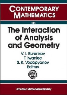 The Interaction of Analysis and Geometry: International School-Conference Analysis and Geometry, August 23-September 3, 2004, Novosibirsk, Russia - International School--Conference on Anal, International School--Conference on Anal