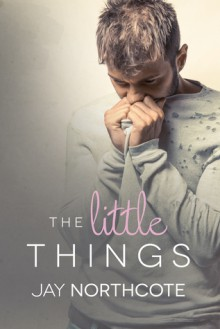 The Little Things - Jay Northcote