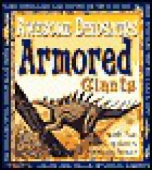 Armored Giants Dinosaurs - Michael J. Benton