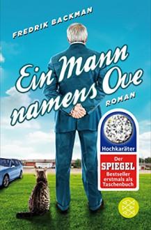 Ein Mann namens Ove: Roman - Fredrik Backman, Stefanie Werner