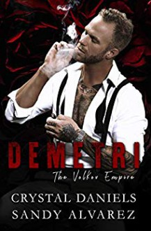 Demetri: The Volkov Empire Kindle Edition - Crystal Daniels,Sandy Alvarez