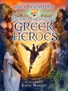 Percy Jackson's Greek Heroes - Rick Riordan, John Rocco