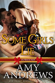 Some Girls Lie (Outback Heat Book 4) - Amy Andrews